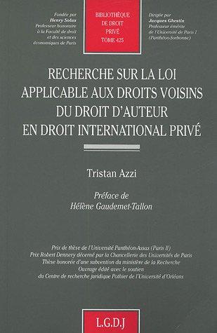 Recherche sur la loi applicable aux droits voisins du droit d'auteur en droit international privé par Tristan Azzi