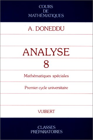 MATHEMATIQUES ANALYSE 1ER CYCLE UNIVERSITAIRE. Tome 8