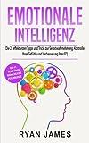 Emotionale Intelligenz: Die 21 effektivsten Tipps und Tricks zur Selbstwahrnehmung, Kontrolle Ihrer Gefühle und Verbesserung Ihrer EQ (Emotional Intelligence Deutsch Buch/German Book)