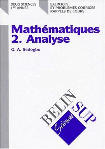 Mathématiques, tome 2 : Analyse - DEUG Sciences 1re année (exercices et problèmes corrigés, rappels de cours)