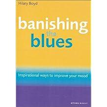 Banishing the Blues: Inspirational Ways to Improve Your Mood
