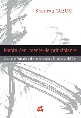 Mente Zen, Mente De Principiante: Charlas informales sobre meditación y la práctica del Zen (Budismo zen)