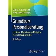 Grundkurs Personalberatung: Leitfäden, Checklisten und Beispiele für Personaldienstleister