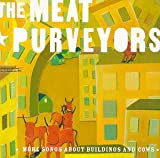 Songtexte von The Meat Purveyors - More Songs About Buildings and Cows