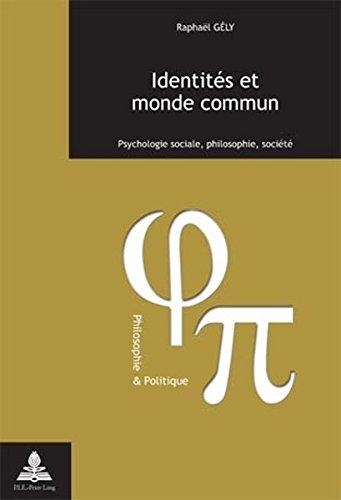 Identites et monde commun: Psychologie sociale, philosophie, societe