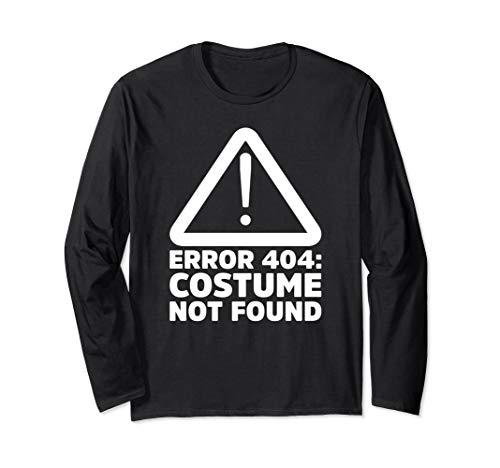 404 Fehler Kostüm Shirt - Fehler 404 Kostüm nicht gefunden Halloween Lustiger Humor Langarmshirt