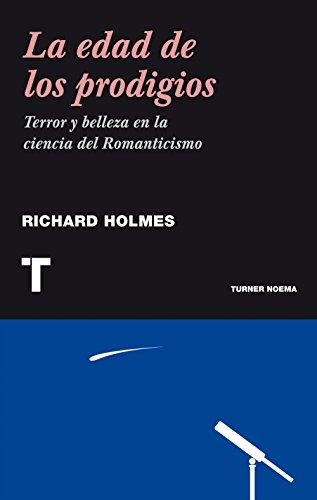 La Edad De Los Prodigios (Noema) por Richard Holmes