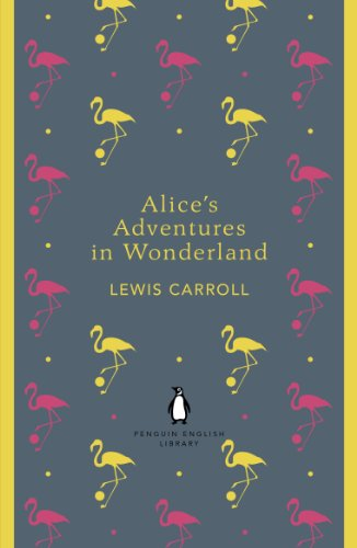 Alice's Adventures in Wonderland and Through the Looking Glass (The Penguin English Library)
