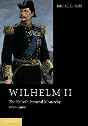 Wilhelm II: The Kaiser's Personal Monarchy, 1888–1900