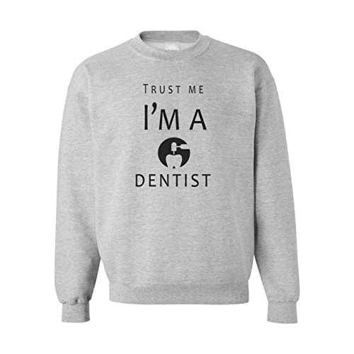 Trust Me I'm A Dentist Unisex Sweater Grigio