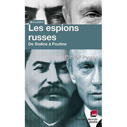 Les espions russes de Staline à Poutine : Les dossiers secrets de Monsieur X