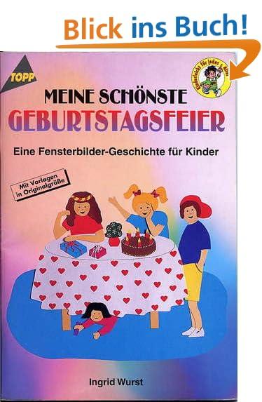 Meine schönste Geburtstagsfeier. Eine Fensterbild- Geschichte für Kinder.