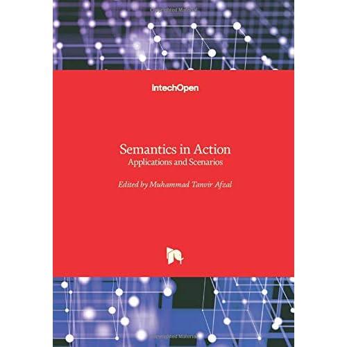 Semantics in Action: Applications and Scenarios