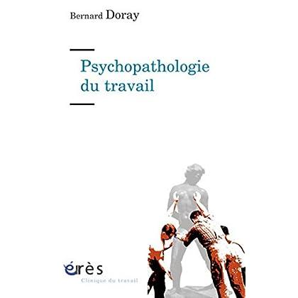 Psychopathologie du travail (Clinique du travail)