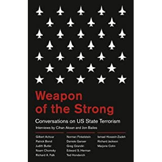 Weapon of the Strong: Conversations on US State Terrorism (English Edition)