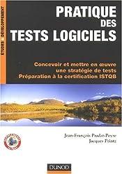 Pratique des tests logiciels : Concevoir et mettre en oeuvre une stratégie de tests Préparation à la certification ISTQB