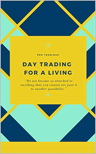 INTRADAY TRADING STRATEGY - Day Trading For a Living (English Edition)