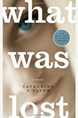 What Was Lost by Catherine O'Flynn (April 05,2011) Paperback