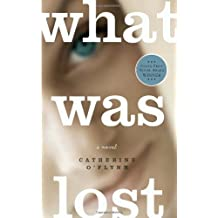 What Was Lost by Catherine O'Flynn (April 05,2011)