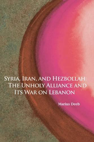 syria-iran-and-hezbollah-the-unholy-alliance-and-its-war-on-lebanon