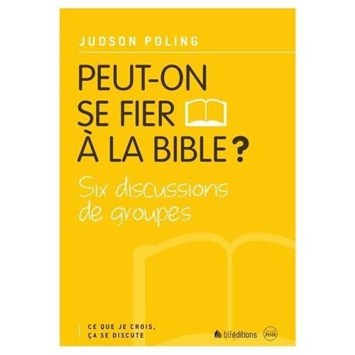Peut-on se fier à la Bible ?