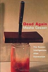 Dead Again: The Russian Intelligentsia After Communism