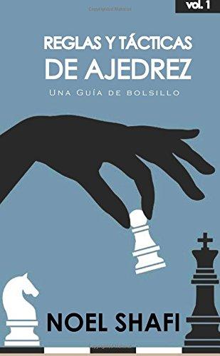 Reglas y tacticas de ajedrez: Una guia de bolsillo por Noel Shafi