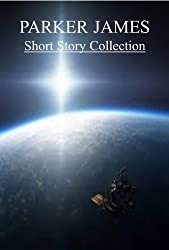 Parker James (Short Story Collection) (3 Books-1 Price).