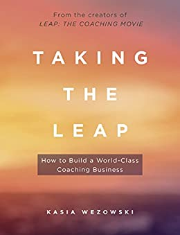 PDF Gratis Taking the Leap: How to Build a World-Class Coaching Business