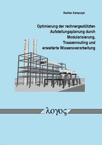 Optimierung der rechnergestützten Aufstellungsplanung durch Modularisierung, Trassenrouting und erweiterte Wissensverarbeitung