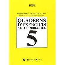 Quaderns d'exercicis autocorrectius 5 (Quaderns autocorrectius)