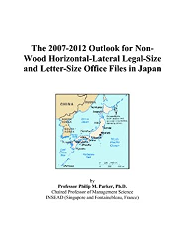 The 2007-2012 Outlook for Non-Wood Horizontal-Lateral Legal-Size and Letter-Size Office Files in Japan