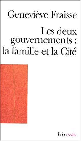 Les deux gouvernements, la famille et la cité par Geneviève Fraisse