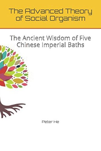 The Advanced Theory of Social Organism: The Ancient Wisdom of Five Chinese Imperial Baths