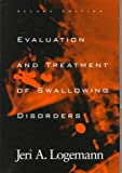 Evaluation and Treatment of Swallowing Disorders