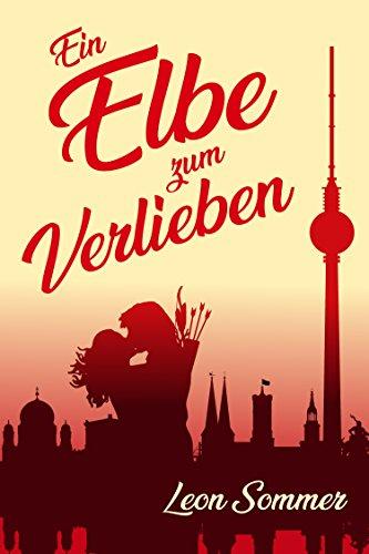 Ein Elbe zum Verlieben von [Sommer, Leon]