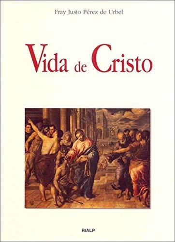 Vida de Cristo (Biografías y Testimonios) por Fray Justo Pérez de Urbel