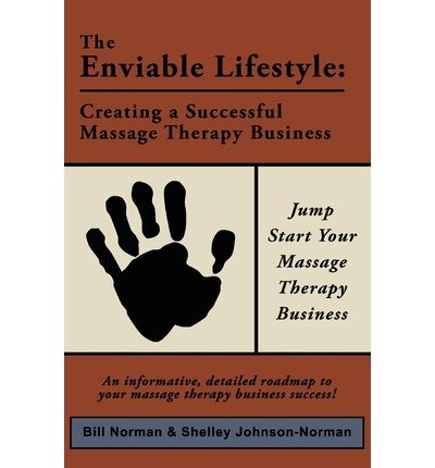 [(The Enviable Lifestyle: Creating a Successful Massage Therapy Business )] [Author: Shelley Johnson] [Jun-2008]