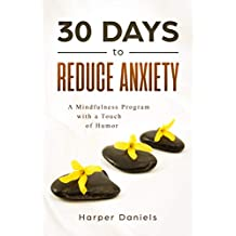 30 Days to Reduce Anxiety: A Mindfulness Program with a Touch of Humor (English Edition)