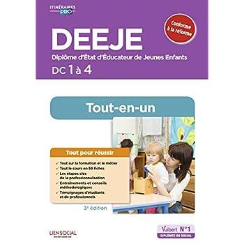 DEEJE - DC 1 à 4 - Préparation complète pour réussir sa formation - Conforme à la réforme - Diplôme d'Etat d'Educateur de jeunes enfants