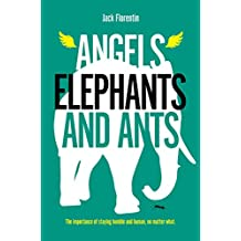 Angels, Elephants and Ants (English Edition)