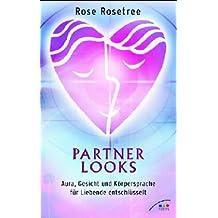 Partner Looks: Aura, Gesicht und Körpersprache für Liebende entschlüsselt