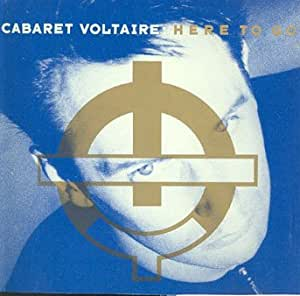 Cabaret Voltaire : Here to Go (UK Import)