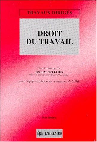 DROIT DU TRAVAIL. Travaux dirigés par Jean-Michel Lattes