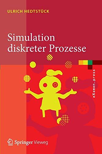 Simulation diskreter Prozesse: Methoden und Anwendungen (eXamen.press)