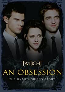 TWILIGHT: An Obsession [DVD]