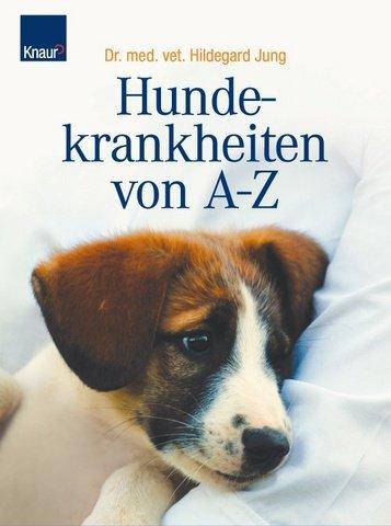 Hundekrankheiten von A-Z: Mit Extrateil: Erste Hilfe