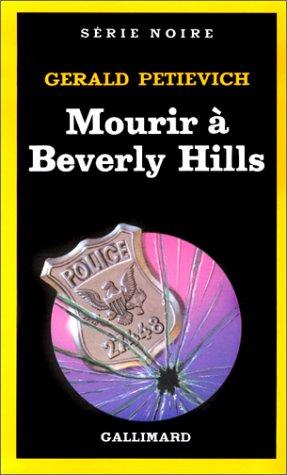 Mourir à Beverly Hills par Gerald Petievich