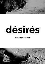 Désirés: Sommes-nous tous pédophiles ? (French Edition)