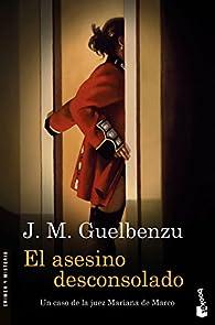 El asesino desconsolado par  J. M. Guelbenzu
